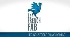 La French Fab : Les industriels en mouvement